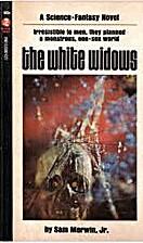 The White Widows by Sam Merwin