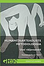 Humanitaarteaduste metodoloogia : uusi…