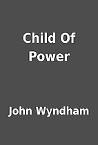 Child Of Power by John Wyndham