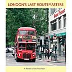 London's Last Routemasters: A Colour…
