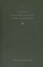 The Russian autocracy under Alexander III by…
