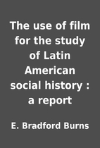 The use of film for the study of Latin…