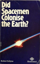 Did Spacemen Colonise the Earth? by Robin…