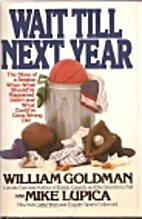 Wait Till Next Year by William Goldman