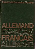 Grand dictionnaire Allemand-Français et…