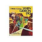 I Wish I Lived When Gideon Did (Far Away…