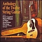 Anthology of the Twelve String Guitar [sound…