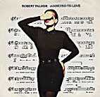 Addicted to Love [Sound Recording] by Robert…