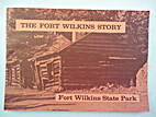 The Fort Wilkins Story by Mac Frimodig