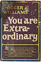 You are extraordinary by Roger J. Williams