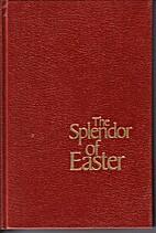 The Splendor of Easter by Floyd W. Thatcher