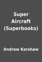 Super Aircraft (Superbooks) by Andrew…