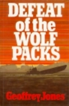 Defeat of the Wolf Packs by Geoffrey P.…