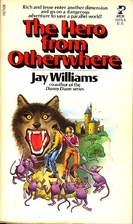 The Hero from Otherwhere by Jay Williams
