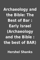 Archaeology and the Bible: The Best of Bar :…