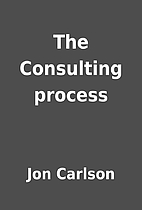 The Consulting process by Jon Carlson