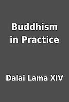 Buddhism in Practice by Dalai Lama XIV
