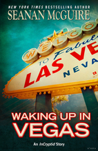 Waking Up In Vegas by Seanan McGuire