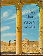 Cities in the sand by Aubrey Menen