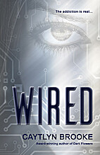 Wired by Caytlyn Brooke