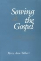 Sowing the gospel : Mark's world in…