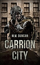 Carrion City: Carrion Virus Book 1 by M.W.…