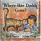 Where Has Daddy Gone? by Trudy Osman