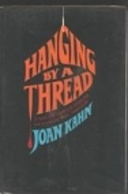 Hanging by a thread by Joan Kahn