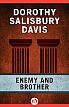 Enemy and Brother by Dorothy Salisbury Davis