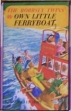 The Bobbsey Twins' Own Little Ferryboat by…