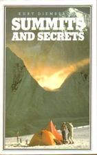 Summits and Secrets by Kurt Diemberger
