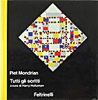 Piet Mondrian: Tutti gli scritti by Piet…