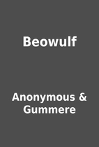 Beowulf by Anonymous & Gummere
