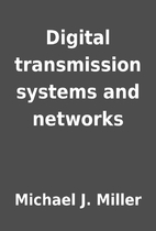 Digital transmission systems and networks by…