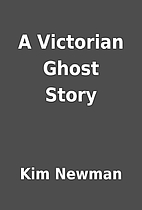 A Victorian Ghost Story by Kim Newman