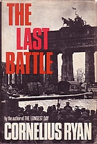 Last Battle: The Classic History of the…