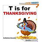 T is for Thanksgiving by Sharlene Alexander