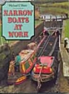 Narrow Boats at Work by Michael E. Ware