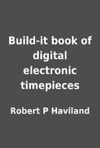 Build-it book of digital electronic…