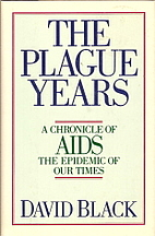 The Plague Years: A Chronicle of AIDS the…