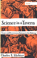 Science in a tavern; essays and diversions…