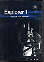 Explorer 1 : beginnings of the space age by…