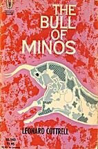 The Bull of Minos by Cottrell, Leonard