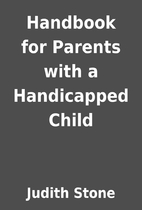Handbook for Parents with a Handicapped…