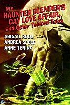 My Haunted Blender's Gay Love Affair, and…