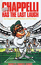 Chappelli has the last laugh by Ian Chappell