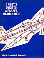 A Pilot's Guide to Aircraft Maintenance.…