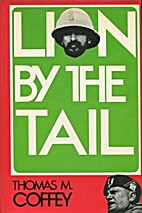 Lion by the tail : the story of the…