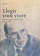 Llegir com viure. Homenatge a Joan Triadú.…