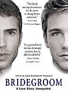 Bridegroom [2013 film] by Linda…